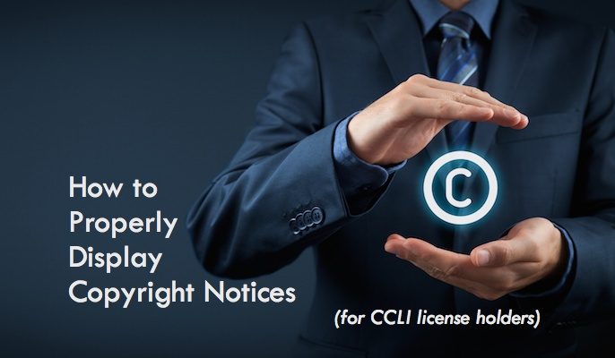 How to Properly Display Copyright Notices (for CCLI License