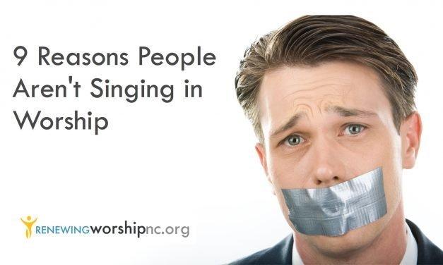 Nine Reasons People Aren't Singing in Worship