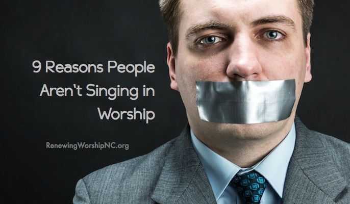 nine reasons people arent singing in worship