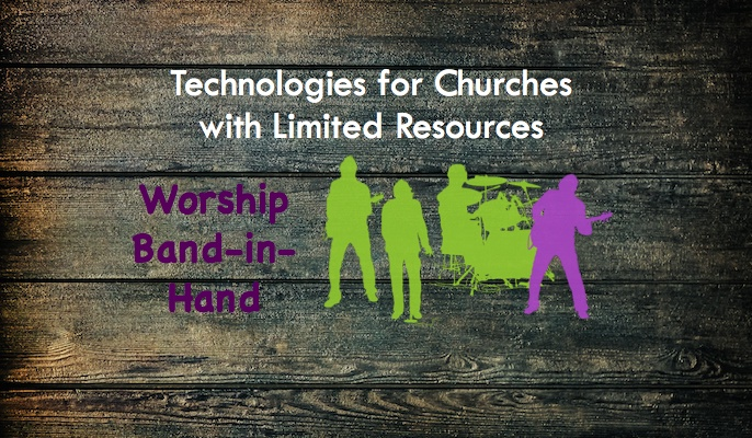 Technologies for Churches with Limited Musician Resources, Part Two – Worship Band In Hand