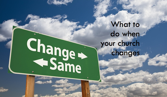 What to Do When Your Church Changes
