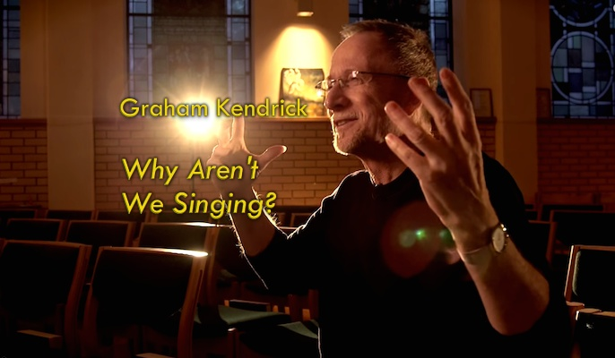 Why Aren't We Singing? Themed Thoughts from Graham Kendrick