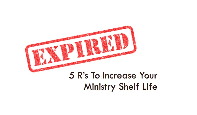 5 R's To Increase Your Ministry Shelf Life