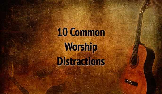 10 Common Worship Distractions