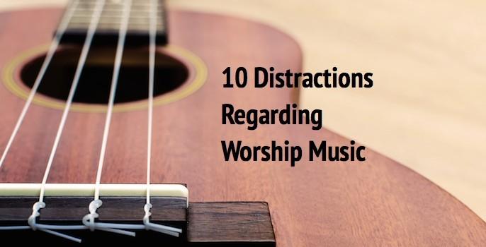 10 Distractions Worship RW