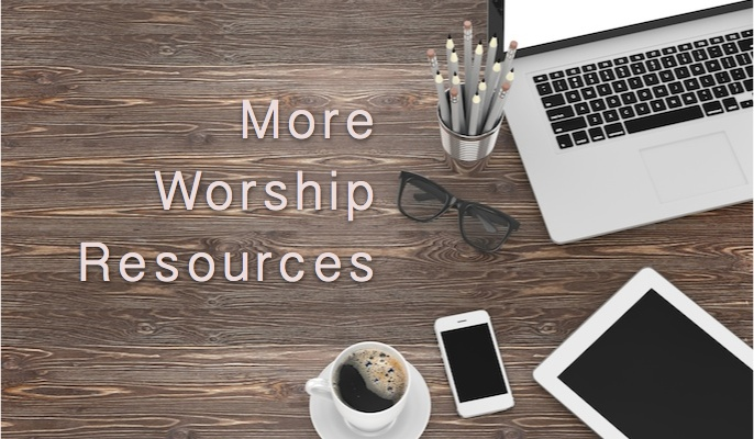 More Worship Resources