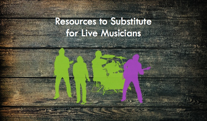 Resources to Substitute for Live Musicians