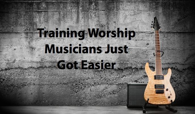 Training Worship Musicians Just Got Easier