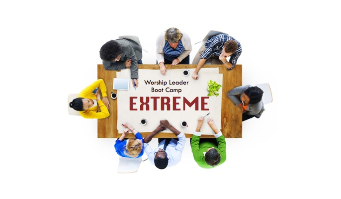 Extreme Training Opportunity for Worship Leaders