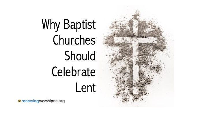Why Baptist Churches Should Celebrate Lent