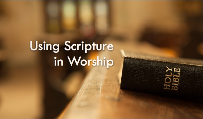 Using Scripture in Worship