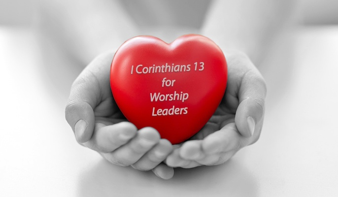 1 Corinthians 13 for Worship Leaders