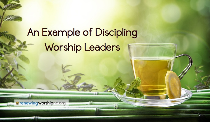 An Example of Discipling Worship Leaders