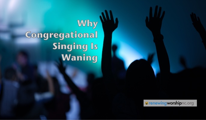 Why Congregational Singing Is Waning