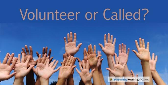 Volunteer or Called