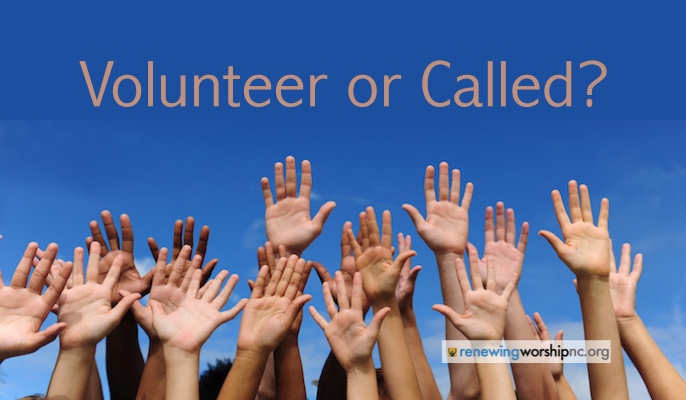 Are You Serving as a Volunteer or One Called of God?
