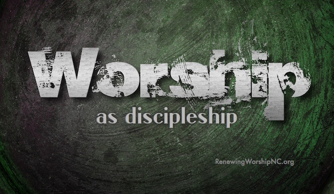 Worship as Discipleship, Featuring Mike Harland