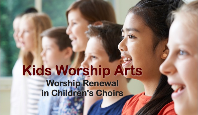 Kids Worship Arts – Worship Renewal in Children's Choirs