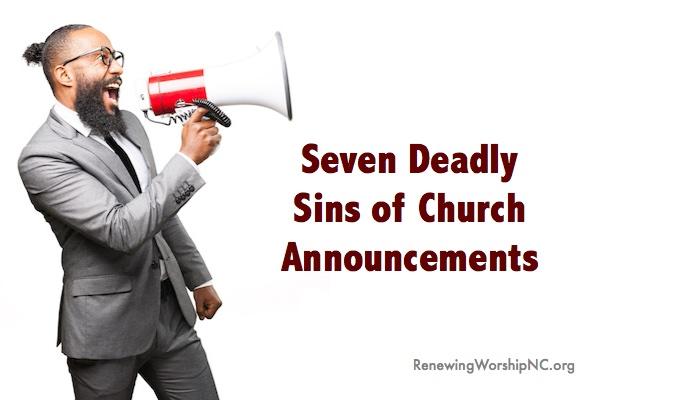 Seven Deadly Sins of Church Announcements