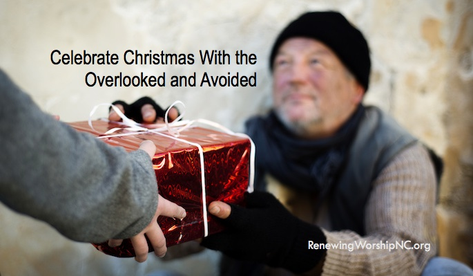 Celebrating Christmas With the Overlooked and Avoided