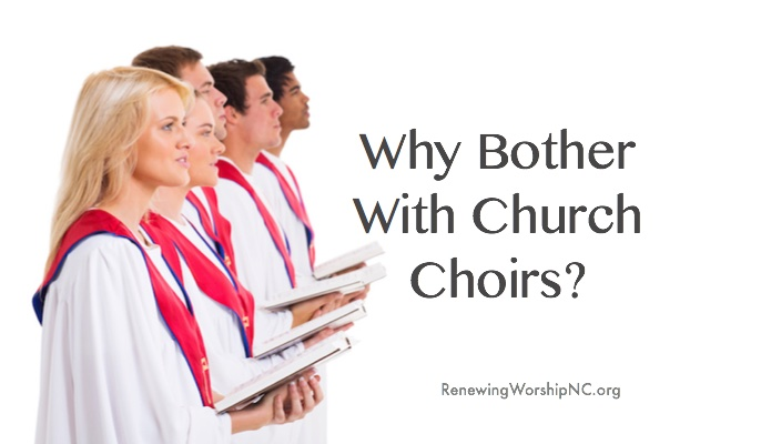 Why Bother With Church Choirs?