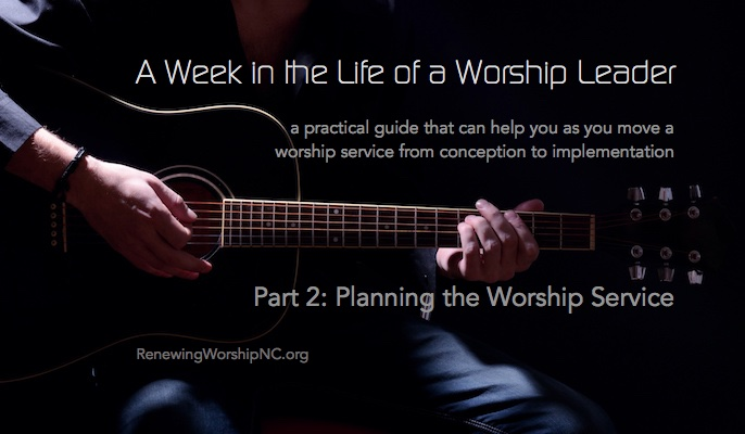 A Week in the Life of a Worship Leader 2: Planning the Worship Service