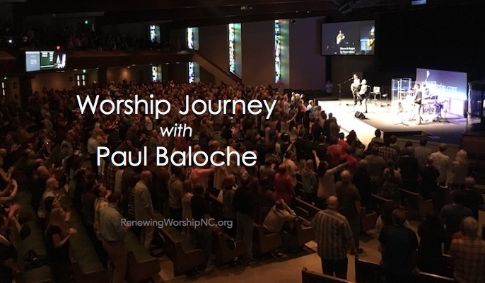 Worship Journey with Paul Baloche