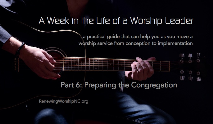 A Week in the Life of a Worship Leader 6: Preparing the Congregation