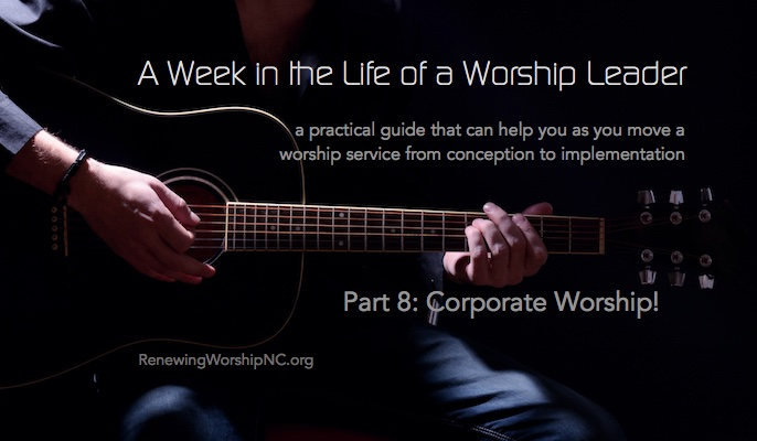 A Week in the Life of a Worship Leader 8: Corporate Worship
