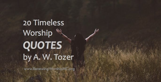 Worship Quotes Glamorous 20 Timeless Worship Quotesa.wtozer  Renewing Worship
