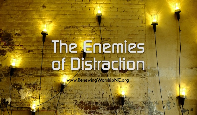 The Enemies of Distraction