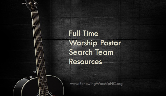Help for Worship Pastor Search Teams