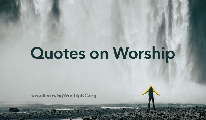 Quotes on Worship from Various Authors