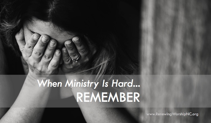 When Ministry Is Hard…Remember