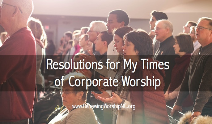 Resolutions for My Times of Corporate Worship