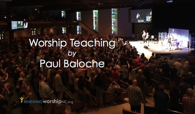 Worship Teaching by Paul Baloche