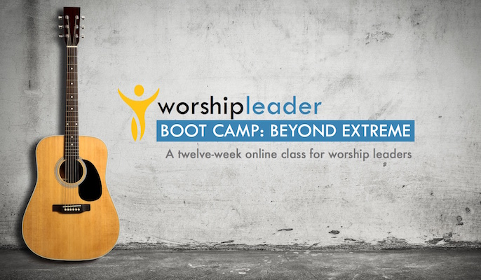 Worship Leader Boot Camp: BEYOND EXTREME