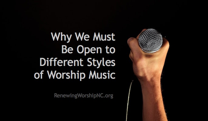 Why We Must Be Open to Different Styles of Worship Music | Renewing