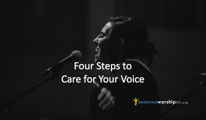 Four Steps to Care for Your Voice