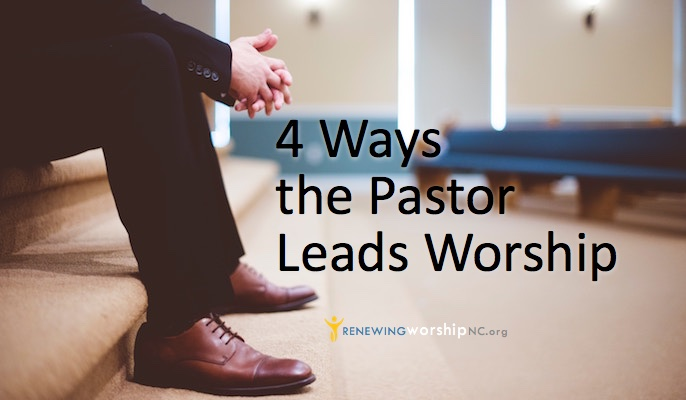 4 Ways the Pastor Leads Worship