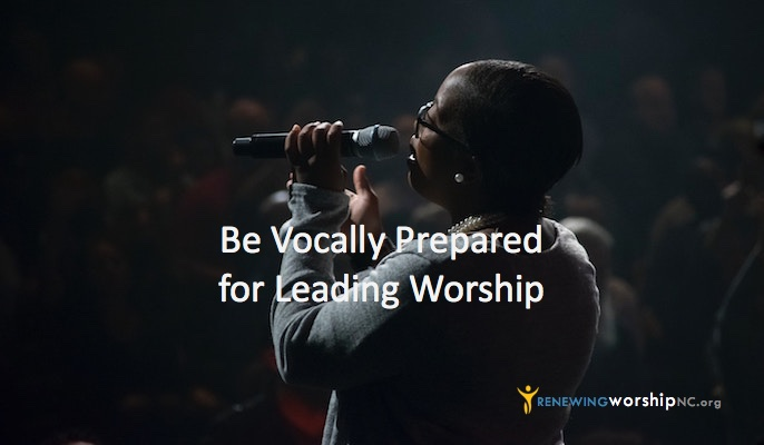 Be Vocally Prepared for Leading Worship