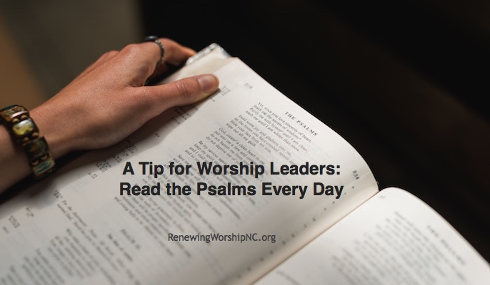 A Tip for Worship Leaders: Read the Psalms Every Day