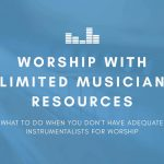 Worship With Limited Musician Resources