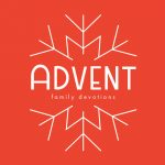 Get Ready for Advent/Christmas With a Family Devotional Guide