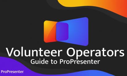 Helping Your ProPresenter Operators